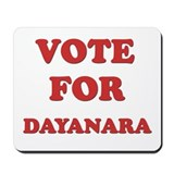 Vote for DAYANARA Mousepad