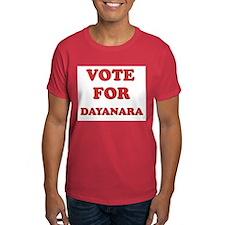 Vote for DAYANARA T-Shirt