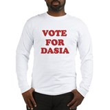 Vote for DASIA Long Sleeve T-Shirt
