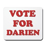 Vote for DARIEN Mousepad
