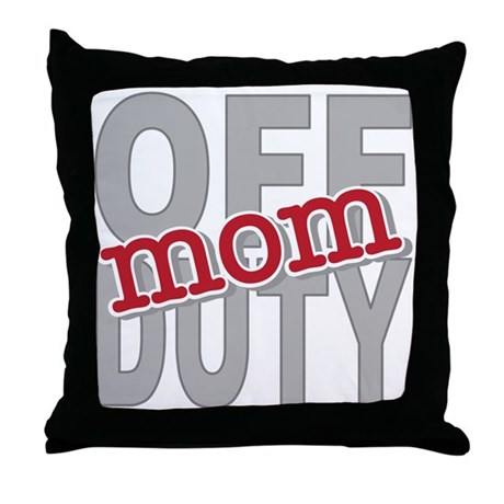 Off Duty Mom Profession Throw Pillow