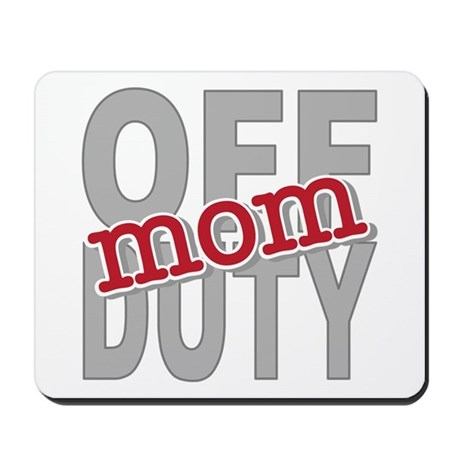 Off Duty Mom Profession Mousepad