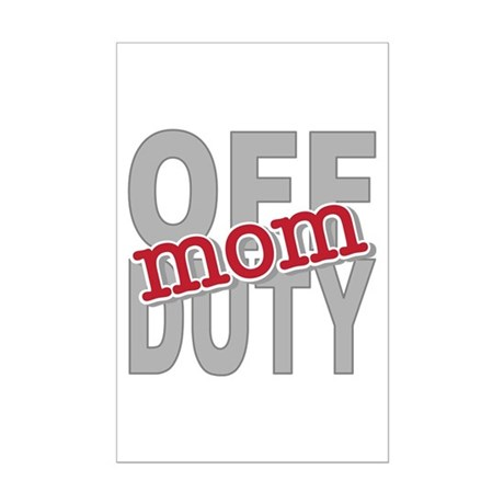 Off Duty Mom Profession Mini Poster Print
