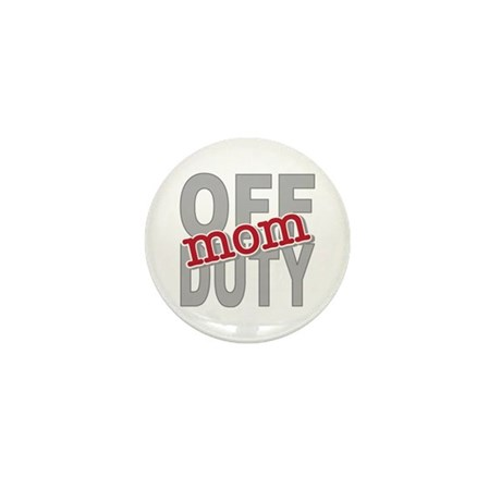 Off Duty Mom Profession Mini Button (10 pack)