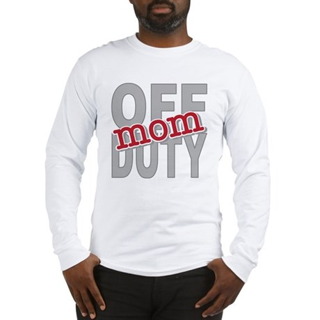 Off Duty Mom Profession Long Sleeve T-Shirt
