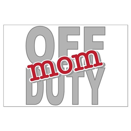 Off Duty Mom Profession Large Poster
