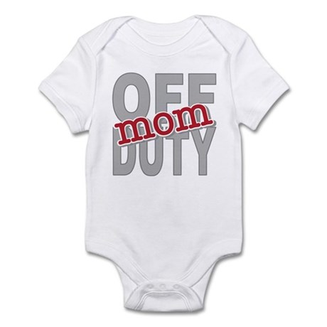 Off Duty Mom Profession Infant Bodysuit