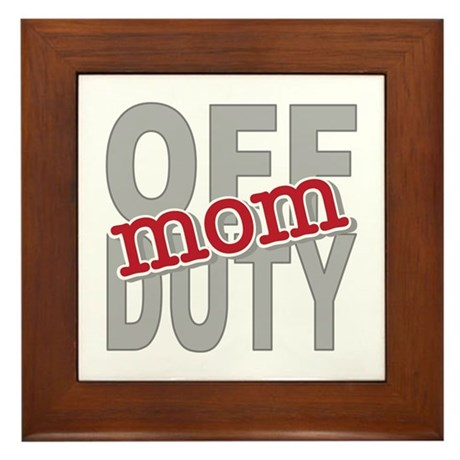 Off Duty Mom Profession Framed Tile
