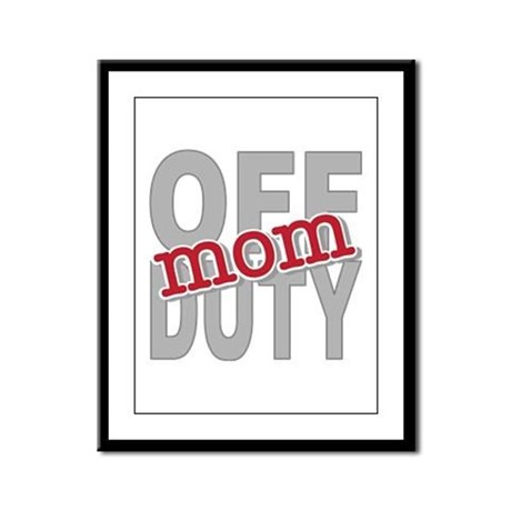 Off Duty Mom Profession Framed Panel Print