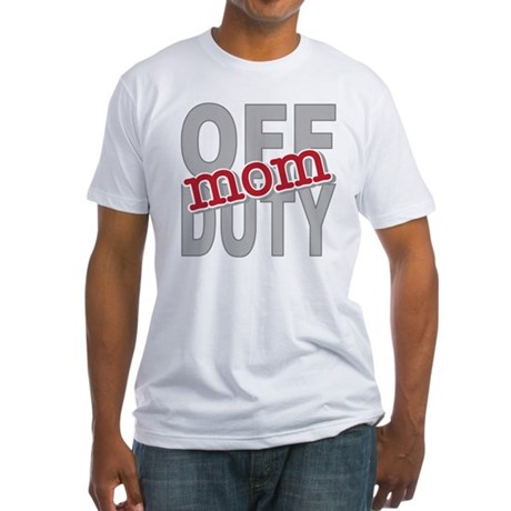 Off Duty Mom Profession Fitted T-Shirt