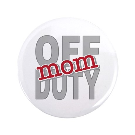 "Off Duty Mom Profession 3.5"" Button (100 pack)"