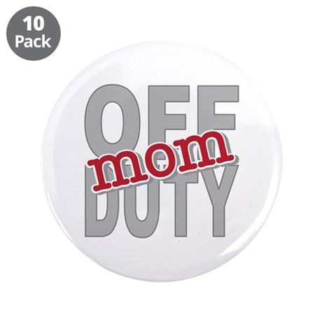 "Off Duty Mom Profession 3.5"" Button (10 pack)"
