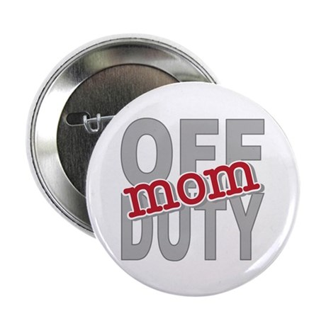 "Off Duty Mom Profession 2.25"" Button (100 pack)"