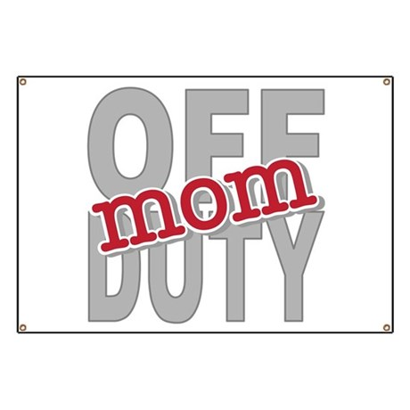 Off Duty Mom Profession Banner