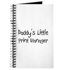 Daddy's Little Print Manager Journal