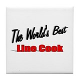 """The World's Best Line Cook"" Tile Coaster"