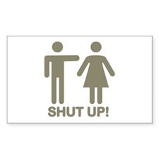 shut up! Rectangle Decal