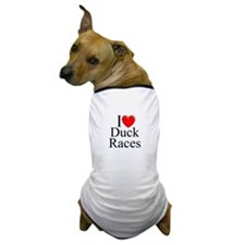 """I Love (Heart) Duck Races"" Dog T-Shirt"
