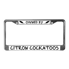 Owned by Citron Cockatoos License Plate Frame