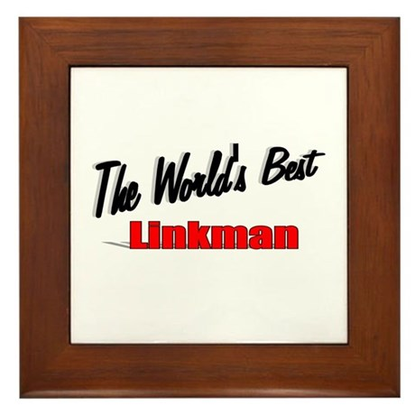 """The World's Best Linkman"" Framed Tile"