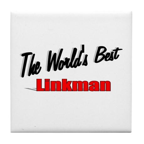 """The World's Best Linkman"" Tile Coaster"