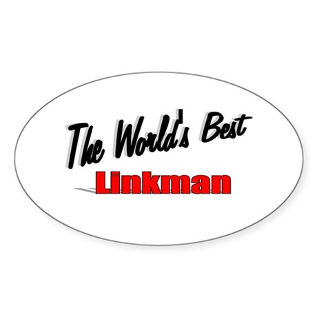 """The World's Best Linkman"" Oval Sticker"
