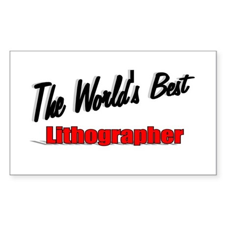 """The World's Best Lithographer"" Sticker (Rectangle"