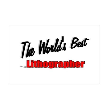 """The World's Best Lithographer"" Mini Poster Print"