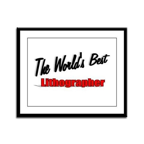 """The World's Best Lithographer"" Framed Panel Print"