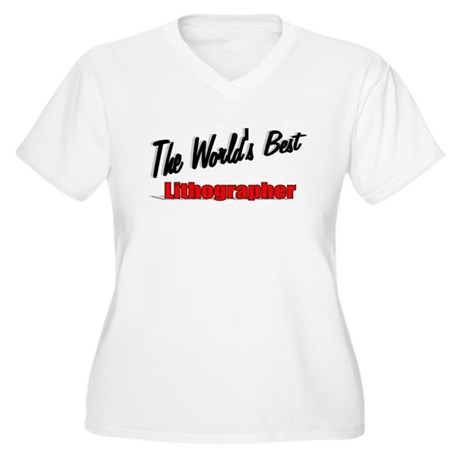 """The World's Best Lithographer"" Women's Plus Size"