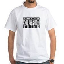 That's a Zero Think SpiffyJuice Shirt