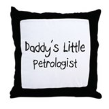 Daddy's Little Petrologist Throw Pillow