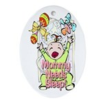 Mommy Needs Sleep Keepsake (Oval)