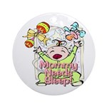 Mommy Needs Sleep Keepsake (Round)