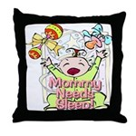 Mommy Needs Sleep Throw Pillow