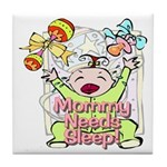 Mommy Needs Sleep Tile Coaster