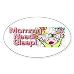 Mommy Needs Sleep Oval Sticker