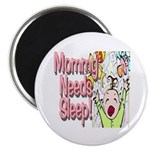 Mommy Needs Sleep Magnet