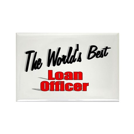 """The World's Best Loan Officer"" Rectangle Magnet ("