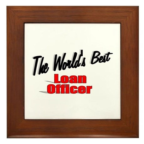 """The World's Best Loan Officer"" Framed Tile"