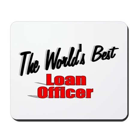 """The World's Best Loan Officer"" Mousepad"