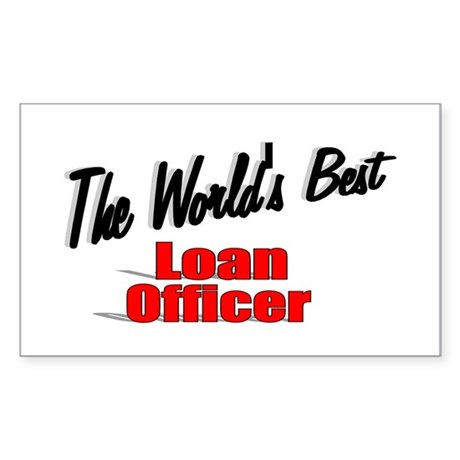 """The World's Best Loan Officer"" Sticker (Rectangle"