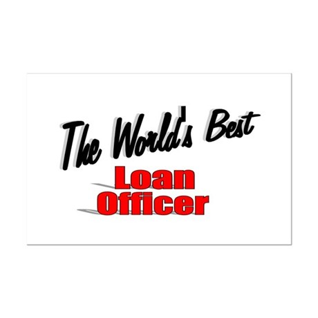 """The World's Best Loan Officer"" Mini Poster Print"