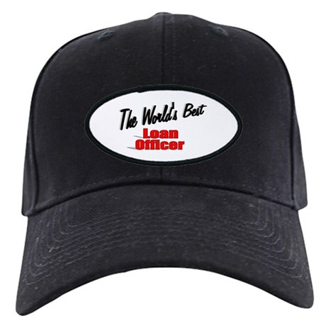 """The World's Best Loan Officer"" Black Cap"
