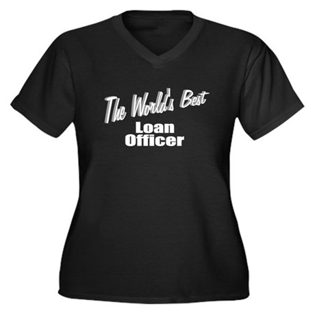 """The World's Best Loan Officer"" Women's Plus Size"
