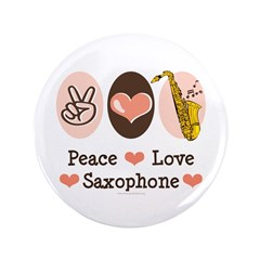 "Peace Love Saxophone Sax 3.5"" Button (100 pack)"