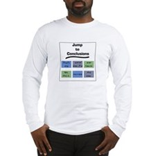 Jump to Conclusions Mat Long Sleeve T-Shirt