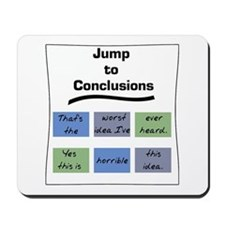 Jump to Conclusions Mat Mousepad