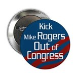 Kick Mike Rogers Out of Congress Button