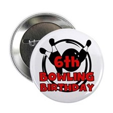 "6th Bowling Birthday 2.25"" Button"